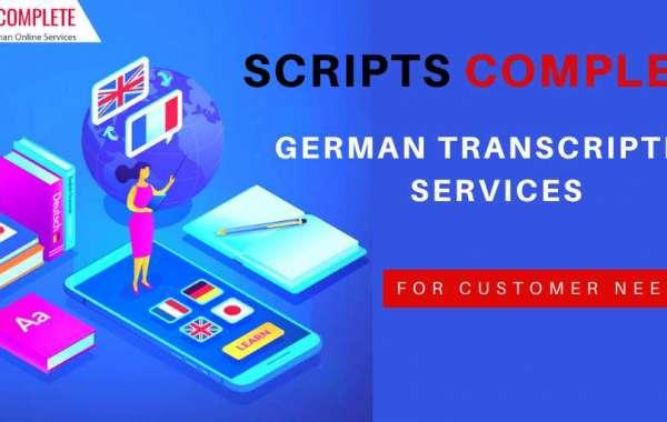 Scripts Complete To Provide German Transcription Services