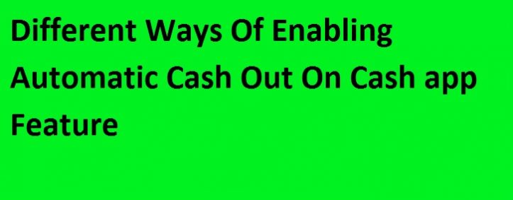 Why Should Users Enable Auto Cash Out On Cash App?